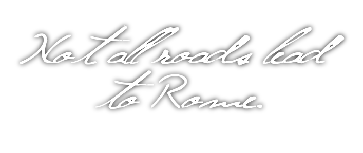 Not all roads lead to Rome